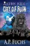 Axiom-man: City of Ruin Thumbnail
