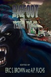 Bigfoot Terror Tales Vol. 2: Stories of Sasquatch Horror edited by Eric S. Brown and A.P. Fuchs Thumbnail