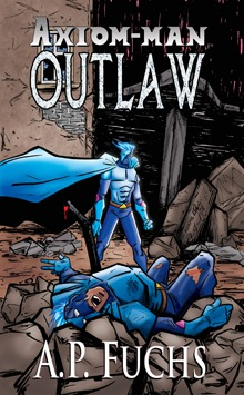 "Cover to ""Outlaw,"" the latest book in The Axiom-man Saga"