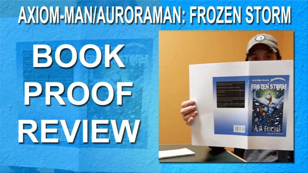 Axiom-man/Auroraman: Frozen Storm Book Printing Proof Review