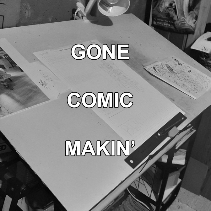 gone making comics